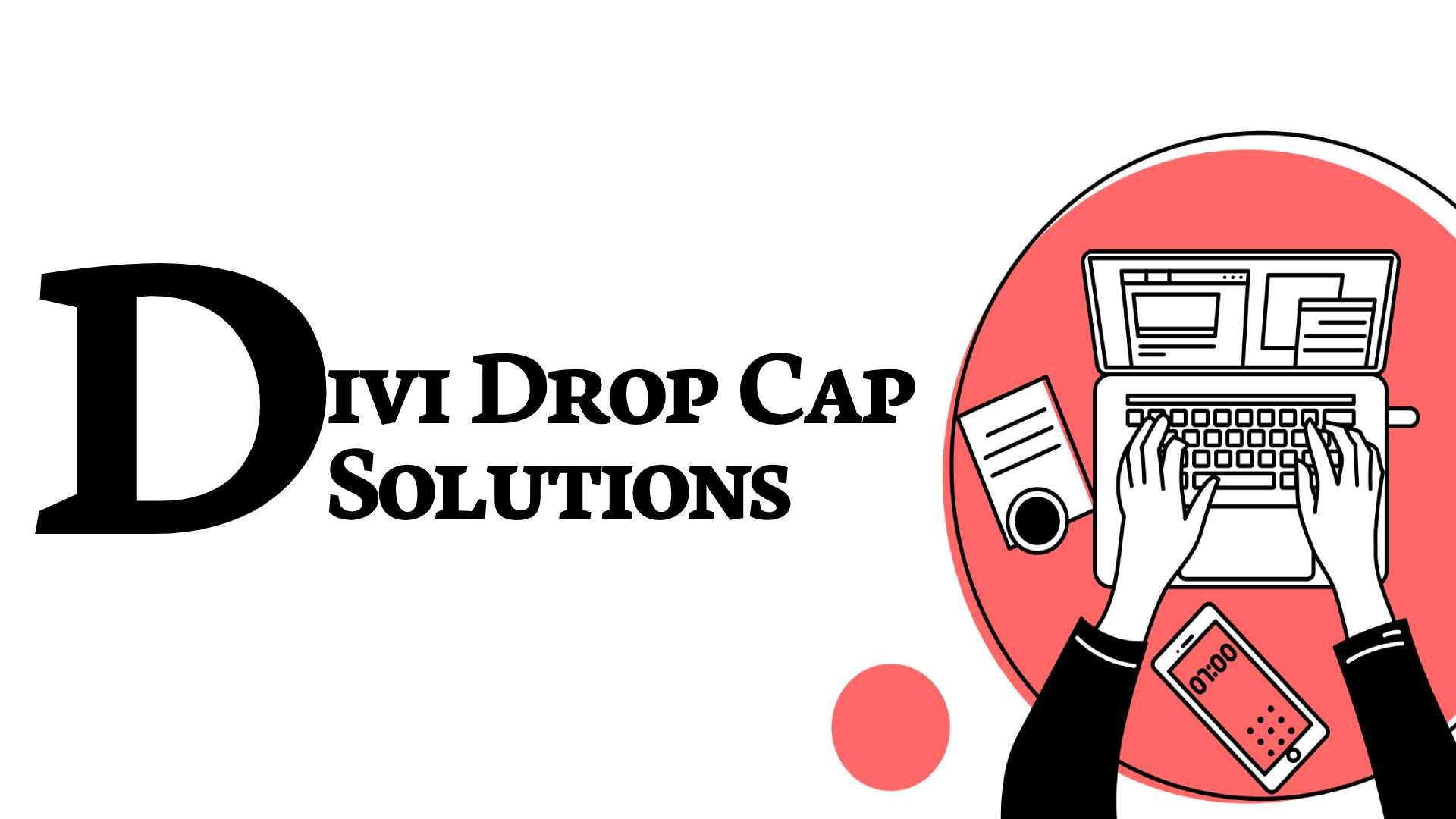 Divi drop cap solutions