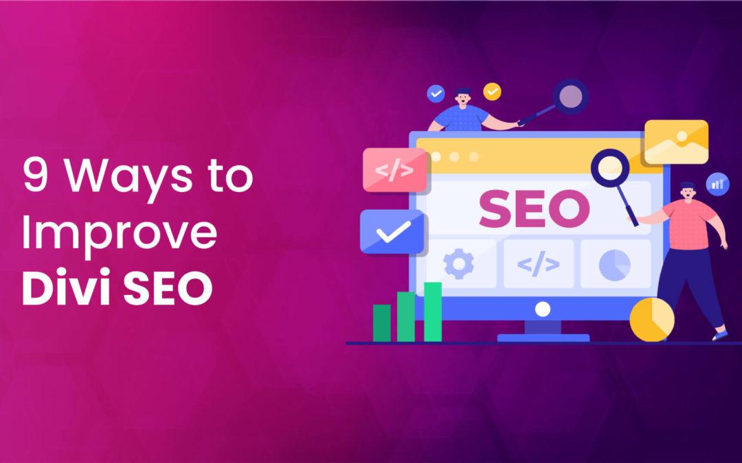 9 Fantastic Ways to Improve Divi SEO of Your Website
